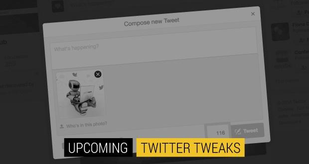 Upcoming Tweaks to Twitter